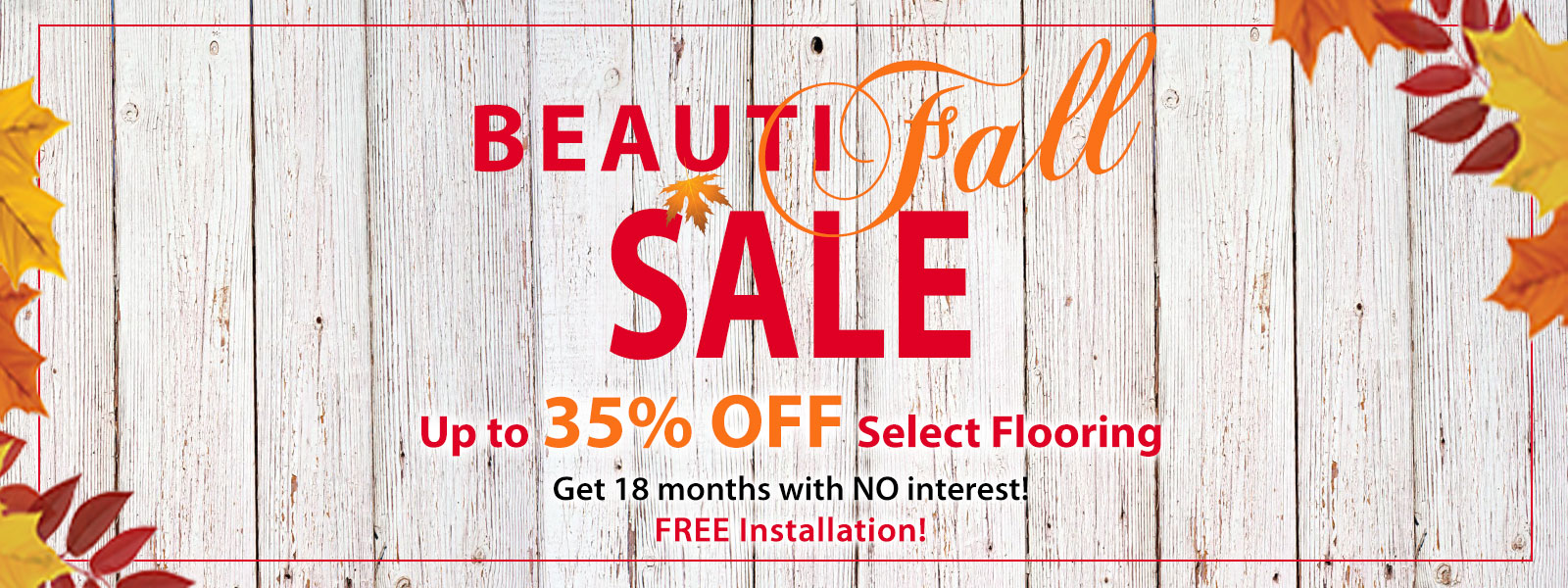 Beauti-Fall Flooring Sale, Up to 35% off Select Flooring